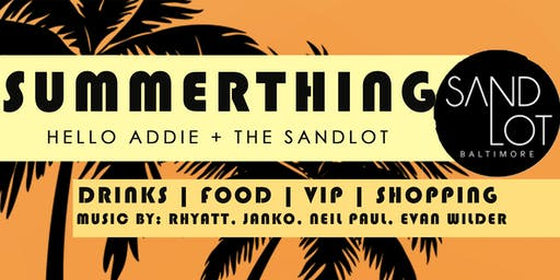 SUMMERTHING presented by Hello Addie + The Sandlot