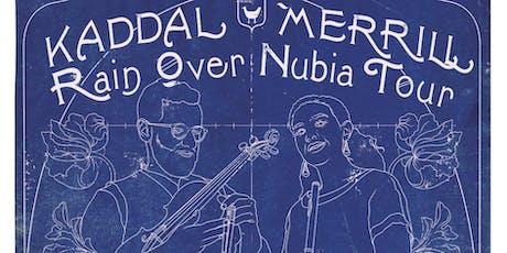 Kaddal Merrill, Rain Over Nubia Tour tickets