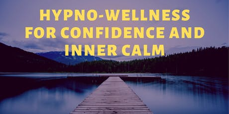 Hypno-wellness for Confidence and Inner Calm tickets