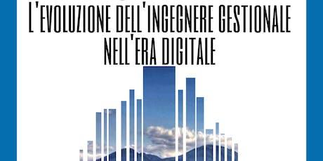 25 Giugno è: L'evoluzione dell'Ingegnere Gestionale nell'era digitale biglietti