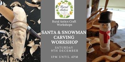 Snowman & Santa Carving Workshop