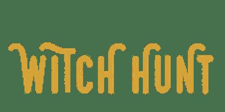 Witch Hunt 2019 Summer Quarterly tickets