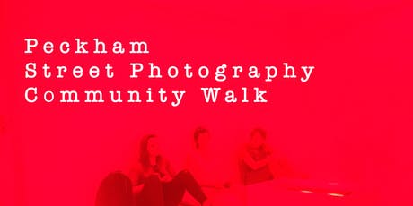 Peckham Community Photography Collective. tickets