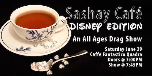 Sashay Café : Disney Edition! An All Ages Drag Show