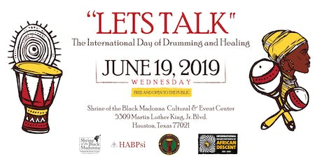 """LET'S TALK"" INTERNATIONAL DAY OF DRUMMING & HEALING HOUSTON tickets"