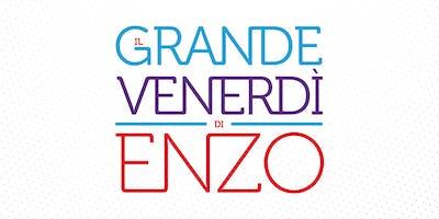 Il Grande Venerdì di Enzo VIII - NAPOLI