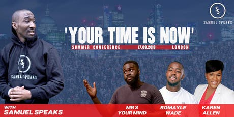 Your Time Is Now tickets