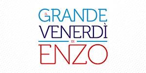 Il Grande Venerdì di Enzo VIII - TORINO