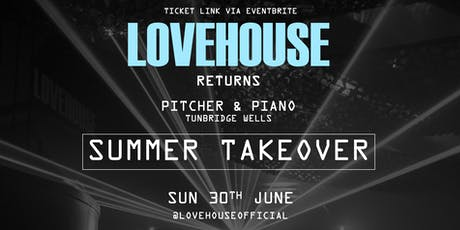 LoveHouse | SUMMER TAKEOVER tickets