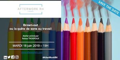 AfterWork RH Limoges – Juin 2019 – La quête de sens au travail ou le risque du brown-out