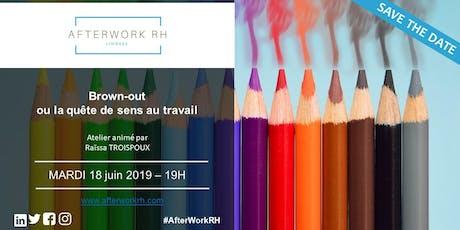 AfterWork RH Limoges - Juin 2019 - La quête de sens au travail ou le risque du brown-out billets