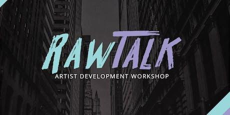 RAW TALK:  Artist Development Workshop tickets