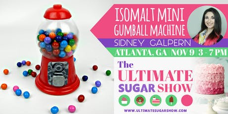 Isomalt Mini Gumball Machine with Sidney Galpern tickets