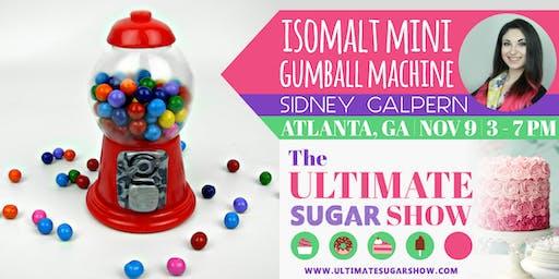Isomalt Mini Gumball Machine with Sidney Galpern