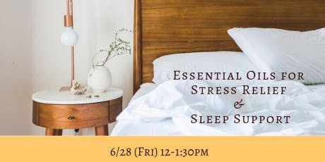 Essential Oils for Stress Relief and Sleep Support tickets
