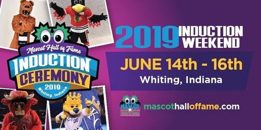 2019 INDUCTION WEEKEND @Mascot Hall of Fame in Whiting, Indiana
