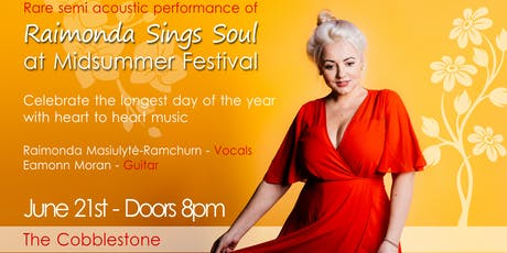 'Raimonda Sings Soul ' @ Midsummer Festival	   /	  The Cobblestone  tickets