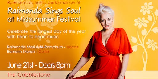'Raimonda Sings Soul ' @ Midsummer Festival       /      The Cobblestone