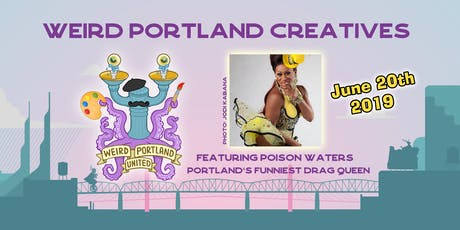 Weird Portland Creatives with Poison Waters tickets