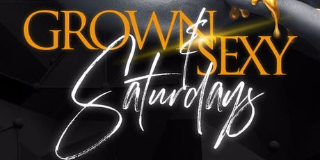 GROWN AND SEXY SATURDAYS  tickets