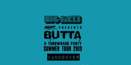 Big Jacks' Butta Throwback Party - Summer Tour - Vancouver tickets