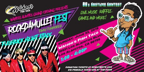RockDaMullet Fest presented by Wahoo's Fish Taco Los Alamitos Grand Opening tickets