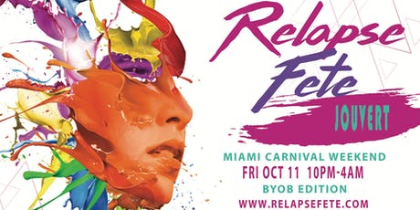 RELAPSE FETE JOUVERT MIAMI CARNIVAL WEEKEND OCT 11 COOLER EDITION  tickets