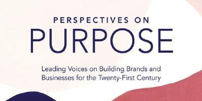 Perspectives on Purpose: Leading voices on building brands