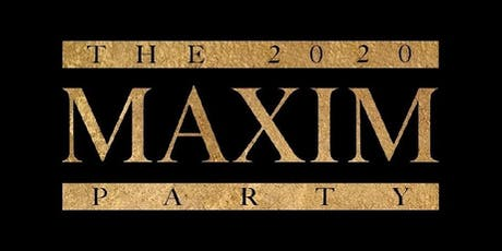2020 Maxim Super Bowl Party - Miami - Official Tickets and VIP Services tickets