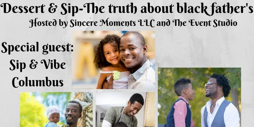 Dessert & Sip- The Truth About Black Father's