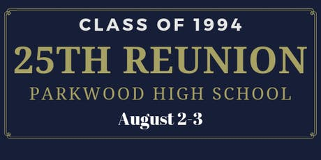 Parkwood High School Class of 94  25th Reunion tickets