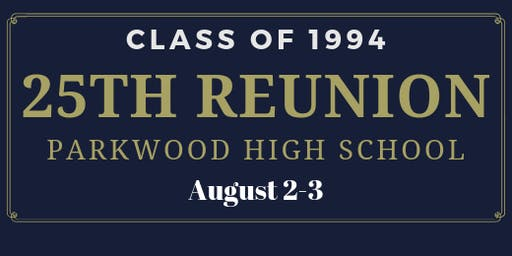 Parkwood High School Class of 94  25th Reunion
