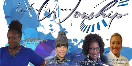 New Transformation Min. Presents: When Women Worship tickets