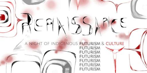Renaissance: Indigenous Futurism & Culture