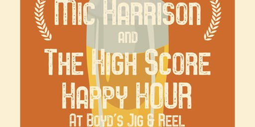 Mic Harrison and The High Score Happy Hour