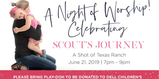 A Night of Worship Celebrating Scout's Journey