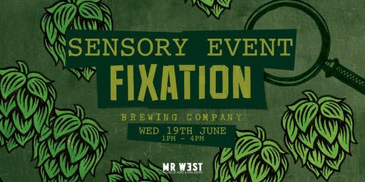 SENSORY EVENT WITH FIXATION BREWING