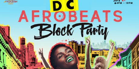 DC Afrobeats Block Party - Top DJs | Fashion | Cookout | Body Painting | Vendors | Culture tickets