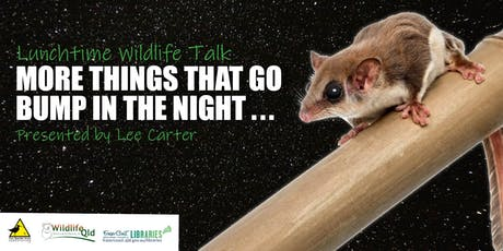 Wildlife Talk - More Things That Go Bump in the Night by Lee Carter - Maryborough Library tickets