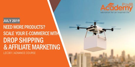 Need More Products? Scale Your e-Commerce with Drop Shipping & Affiliate Marketing tickets