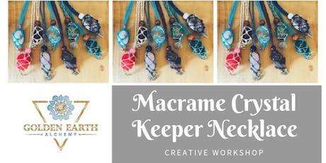 Macramé Crystal Keeper Necklace Workshop tickets