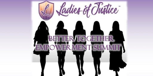 Ladies of Justice Better Together Empowerment Summit