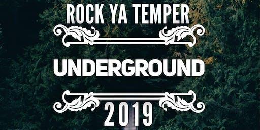 Rock Ya Temper 2019 - Underground