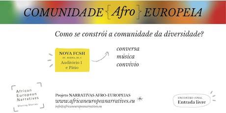 Convite /// Encontro final do projeto Narrativas Afro-Europeias bilhetes