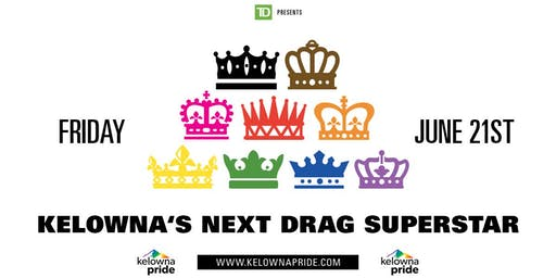2019 Kelowna's Next Drag Superstar presented by Heritage Law