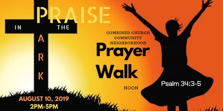 Prayer Walk and Praise In The Park tickets