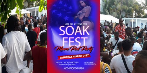 Soak Fest Miami Pool Party - Labor Day Weekend 2019