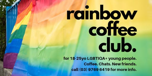 Rainbow Coffee Club for LGBTIQA+ 18-25yo's and their allies
