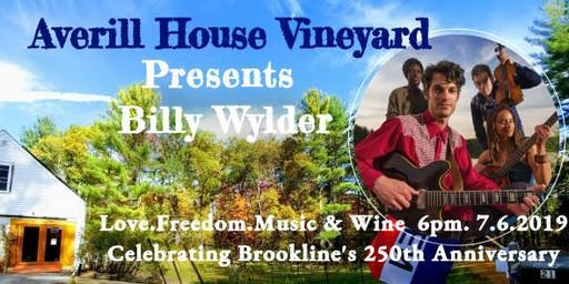 BILLY WYLDER Concert,Celebrating the 250th Brookline Anniversary at Averill House Vineyard