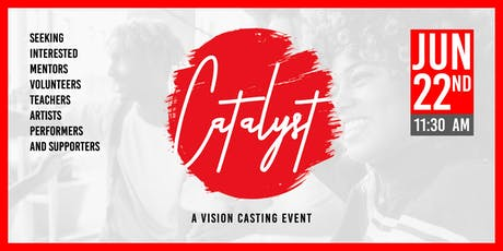 Catalyst: A Vision Casting Event tickets